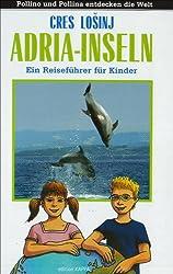 Adria-Inseln: Cres - Losinj. Ein Reiseführer für Kinder.