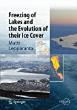 Freezing of Lakes and the Evolution of their Ice Cover (Springer Earth System Sciences)