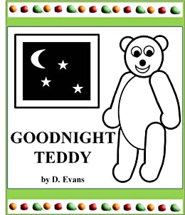 Goodnight Teddy: a black and white bedtime story picture book with rhymes for young children by [Evans, D. ]