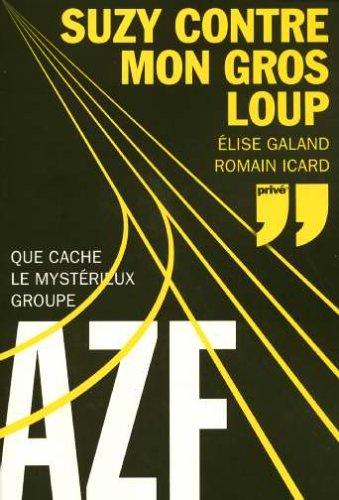 Suzy contre mon gros loup : Que cache le mystérieux groupe AZF