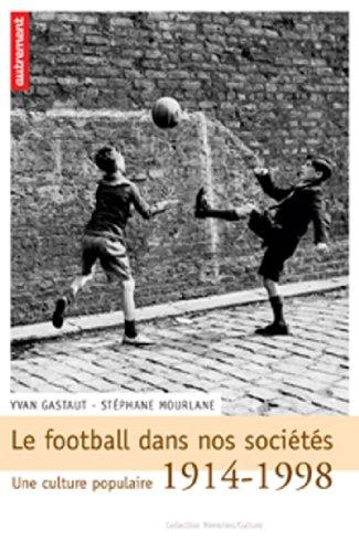 le-football-dans-nos-socits-une-culture-populaire-1914-1998