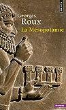 La Mésopotamie. Essai d'histoire politique, économique et culturelle