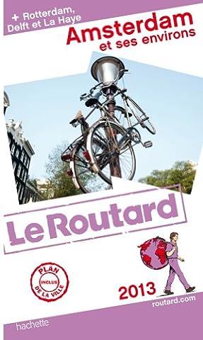 Guide du Routard Amsterdam et ses environs 2013