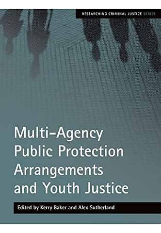 Multi-agency Public Protection Arrangements and Youth Justice (Researching Criminal Justice Series)