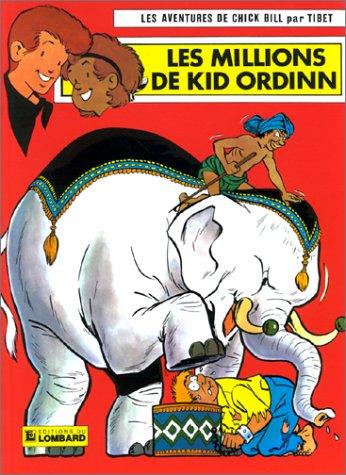 Chick Bill, tome 17 : Les Millions de Kid Ordinn par Tibet