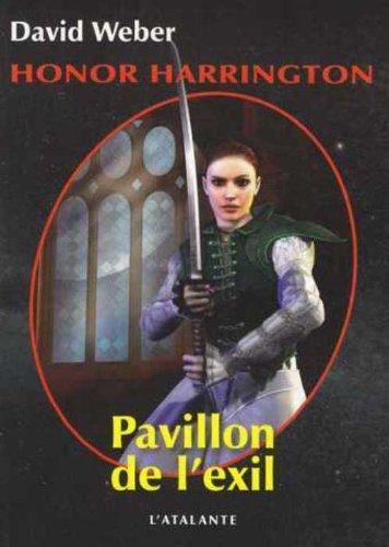 Honor Harrington, tome 5 : Pavillon de l'exil par David Weber, Florence Bury