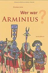 Wer war Arminius?