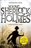 Young Sherlock Holmes 3: Eiskalter Tod - Sherlock Holmes ermittelt in Moskau - Andrew Lane