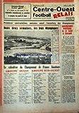 CENTRE OUEST FOOTBALL RELAIS [No 552] du 11/08/1960 - CONFRONTATIONS AMICALES AVANT LES CHAMPIONNATS / ROCHEFORT ET POITIERS A LUSSANT - BIENTOT LES JEUX OLYMPIQUES - CALENDRIER DU CHAMPIONNAT DE FRANCE AMATEURS...