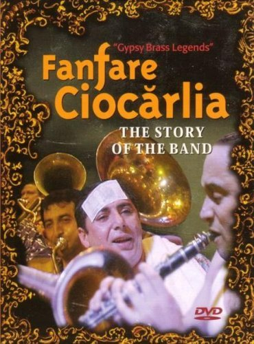 Fanfare Ciocarlia - Gypsy Brass Legends: The Story of the Band - Karte Und Spielen überall