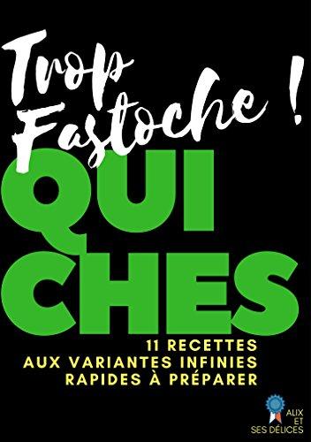 Quiches: 11 recettes simplissimes et économiques (Alix et ses Délices t. 8) par Alix Fournier