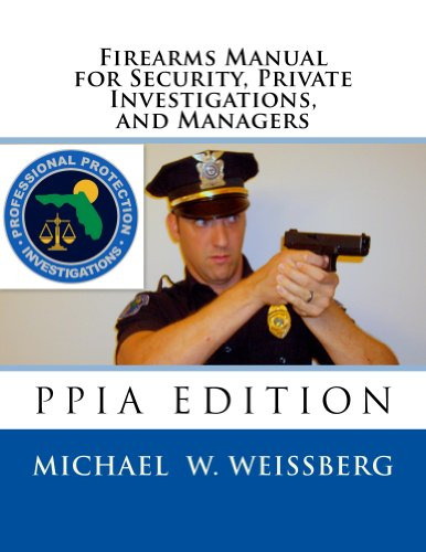 Descargar Firearms Manual for Security Officers, Private Investigations, and Managers Epub