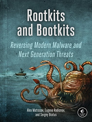 Rootkits and Bootkits Reversing Modern Malware and Next Generation Threats por Alex Matrosov