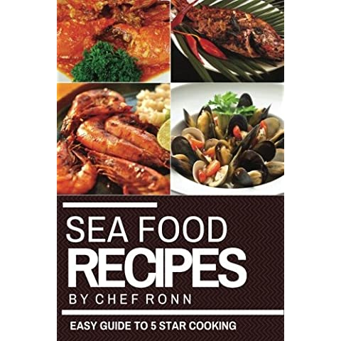 Sea Food Recipes: An Easy Guide to 5 Star Cooking: Easy Tasty & Healthy Recipes Cookbook: Volume 5