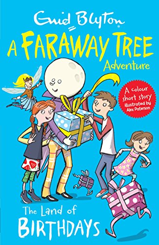 The Land of Birthdays: A Faraway Tree Adventure (Blyton Young Readers)