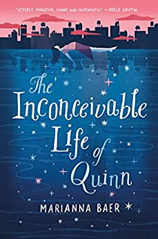 The Inconceivable Life of Quinn by [Baer, Marianna]