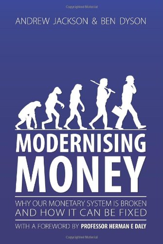 Modernising Money: Why Our Monetary System is Broken and How it Can be Fixed por Andrew Jackson