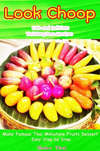 look-choop-thai-mung-bean-marzipan-thai-miniature-fruits-dessert-english-edition