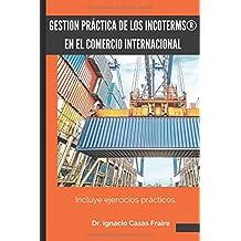 GESTIÓN PRACTICA DE LOS INCOTERMS EN EL COMERCIO INTERNACIONAL: Ejercicios practicos