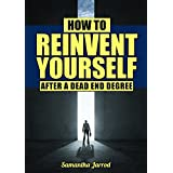 How To Reinvent Yourself After a Dead End Degree (English Edition)