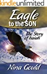 Eagle to the Son: The story of Isaiah...