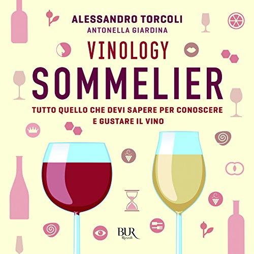 Vinology Sommelier: Tutto quello che devi sapere per conoscere e gustare il vino