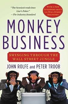 Monkey Business: Swinging Through the Wall Street Jungle (English Edition) par [Rolfe, John]