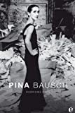 Pina Bausch: Bilder eines Lebens von Anne Linsel