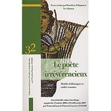 Le poète irrévérencieux : Modèles hellénistiques et réalités romaines : actes de la table ronde et du colloque