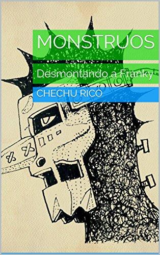 Monstruos: Desmontando a Franky (Monstuos nº 2) por Chechu Rico