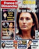 FRANCE DIMANCHE [No 3212] du 21/03/2008 - CECILIA - TRAHIE LA VEILLE DE SON MARIAGE - LUCIE DE LA STAR ACADEMY OPEREE D'UNE TUNEUR AU CERVEAU - DIAM'S - SAUVEE PAR L'AMOUR - MICHEL POLNAREFF PLAQUE PAR DANYELLAH - DANY BOON - SES ANNEES NOIRES - JOHNNY HALLYDAY - SON TESTAMENT CHOC