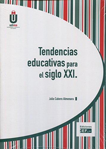 Tendencias educativas para el siglo XXI por Julio Cabero Almenara
