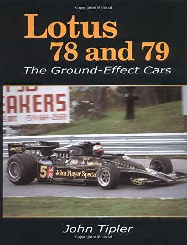 Lotus 78 and 79: The Ground Effect Cars (Lotus 78)