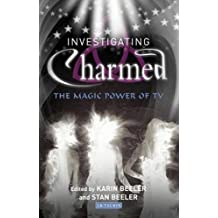 "Investigating ""Charmed"": The Magic Power of TV (Investigating Cult TV)"