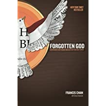Forgotten God: Reversing Our Tragic Neglect of the Holy Spirit by Francis Chan (2009-09-01)