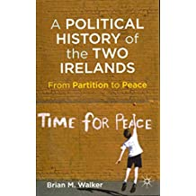 [A Political History of the Two Irelands: from Partition to Peace] (By: Brian Mercer Walker) [published: March, 2012]