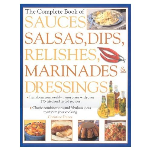 Sauces, Salsas, Dips and Relishes (Lorenz) by Christine France (Editor) (Illustrated, 1 Aug 2000) Hardcover