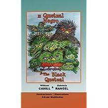 El Quetzal Negro * The Black Quetzal