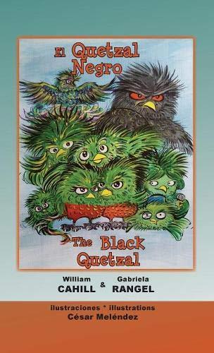 El Quetzal Negro * The Black Quetzal por William Cahill
