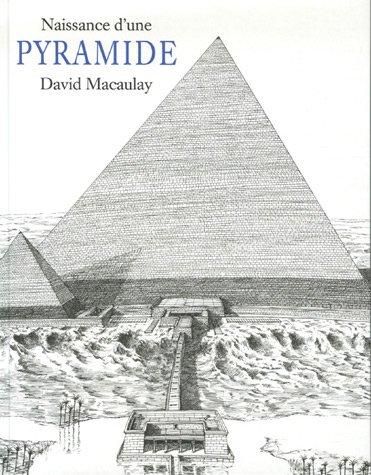 Naissance d'une pyramide par David Macaulay