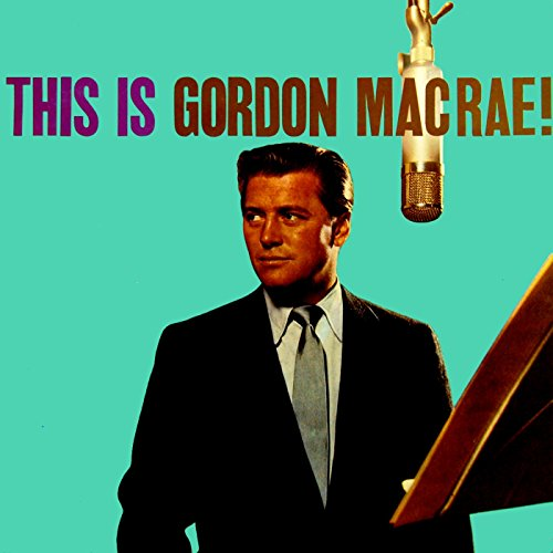 This Is Gordon MacRae!