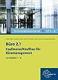 Büro 2.1 - Kaufmann/Kauffrau für Büromanagement: Informationsband XL, Lernfelder 1-6