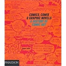 Comics, Comix & Graphic Novels: A History Of Comic Art (Design)