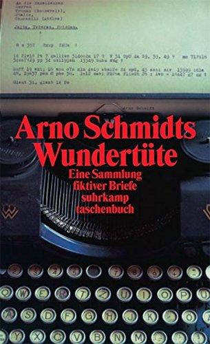 Arno Schmidts Wundertüte: Eine Sammlung fiktiver Briefe aus den Jahren 1948/49 (suhrkamp taschenbuch)