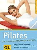 Pilates Das Fitnesstraining für Körper und Seele