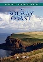 The Solway Coast by Helen Ivison (Britain's Heritage Coast)