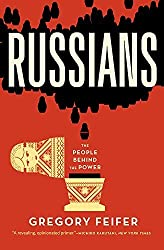 Russians: The People Behind the Power by Gregory Feifer (2015-02-17)