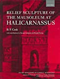 [(Relief Sculpture of the Mausoleum at Halicarnassus)] [By (author) Brian Cook] published on (June, 2005)
