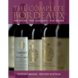 The Complete Bordeaux: The Wines, The Chateaux, The People