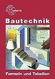 Bautechnik Formeln und Tabellen - Hansjörg Frey, August Herrmann, Volker Kuhn, Emil Massinger, Christian Stemmler, Helmuth Waibel